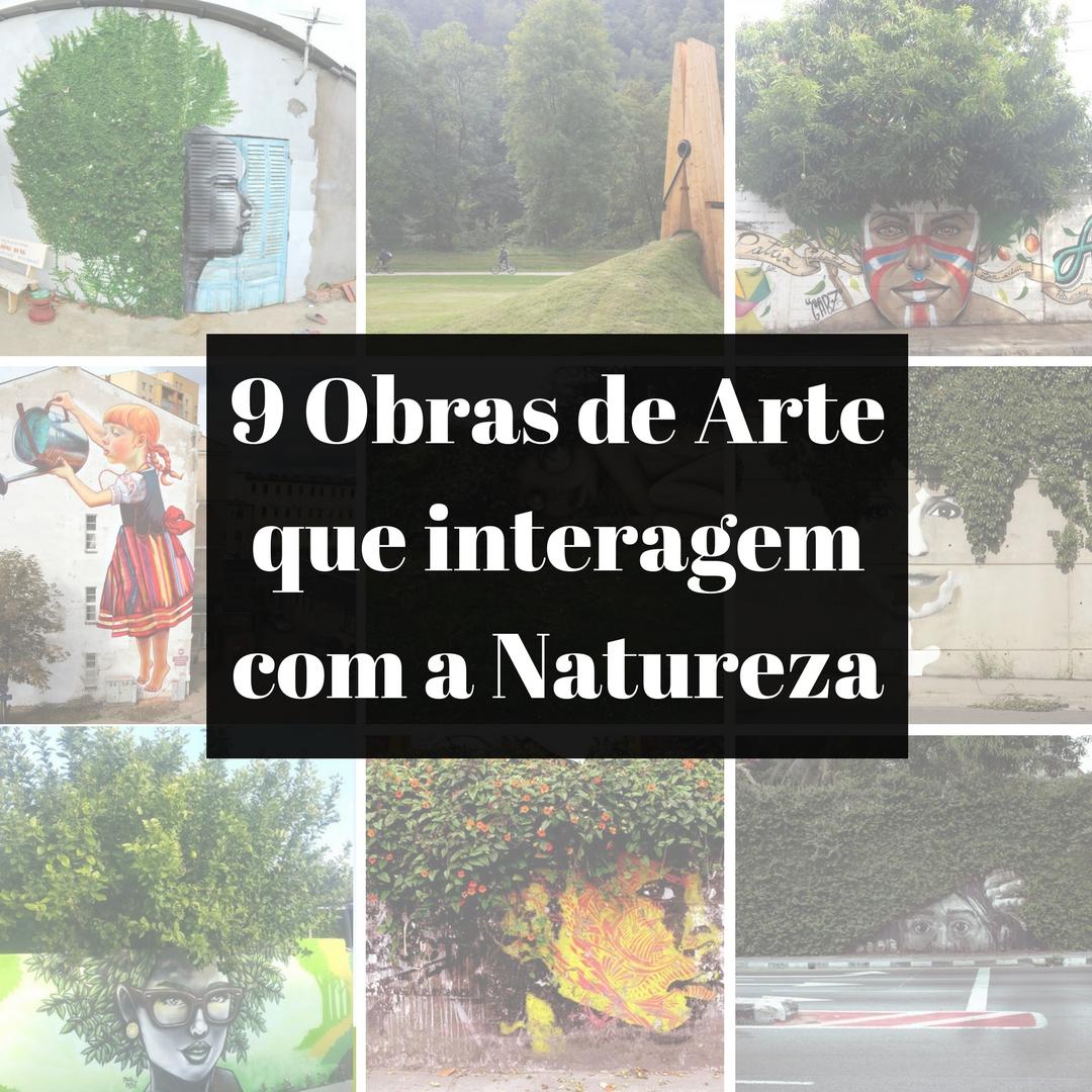 9 Obras de Arte que interagem com a Natureza